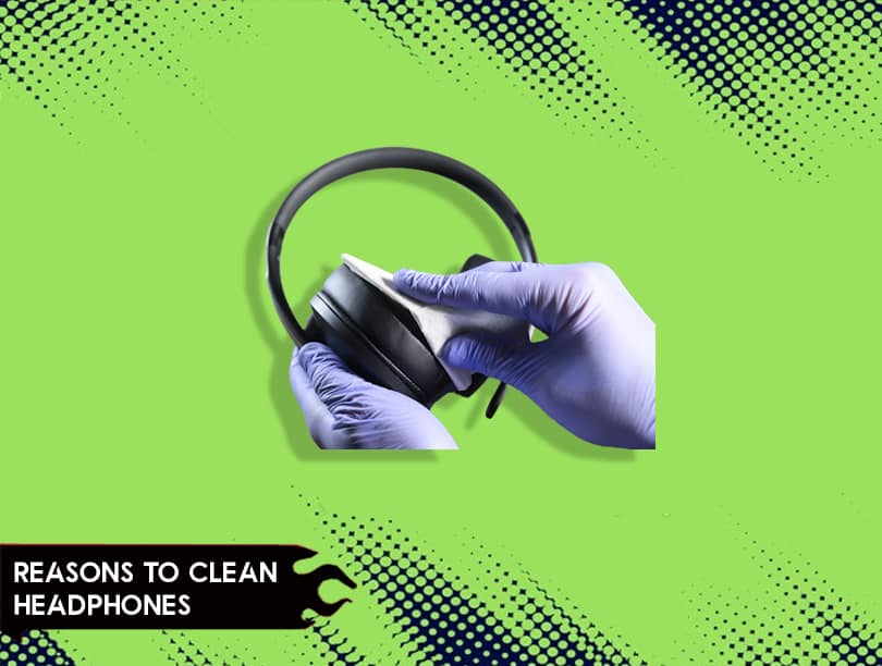 Reasons You Must Know About How To Clean Headphones