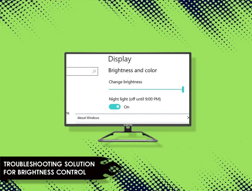 Solution For Brightness Control Not Working In Windows 10