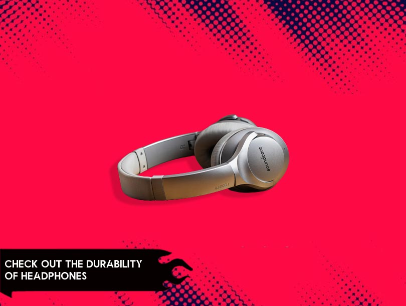 Check Out The Durability Of Headphones