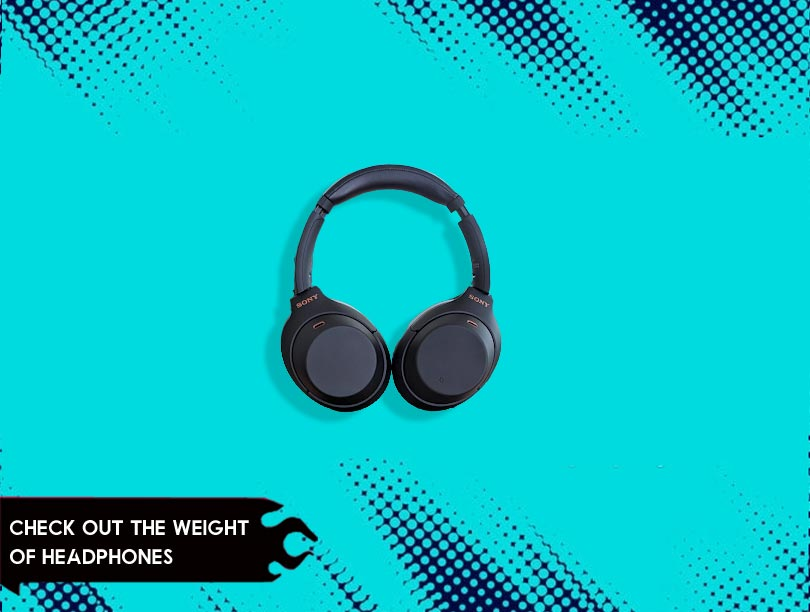 Check Out The Weight Of Headphones