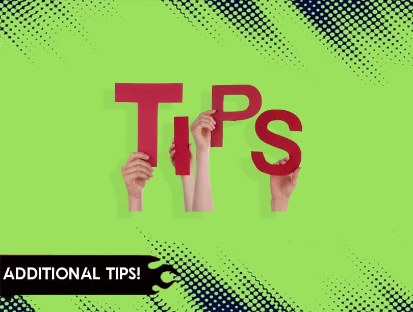 Additional Tips!