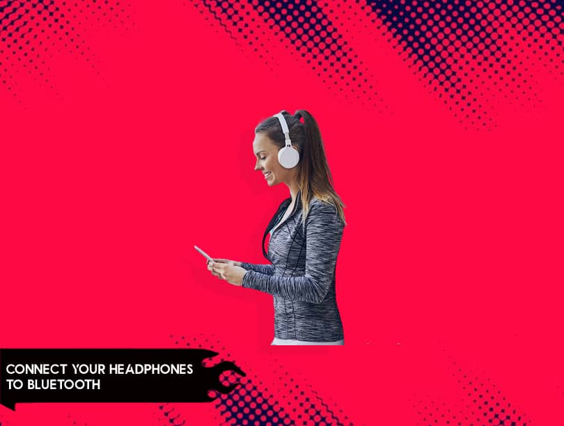 Connect Your Headphones to Bluetooth