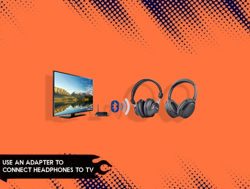 Methods To Connect Headphones To TV Without a Headphone Jack